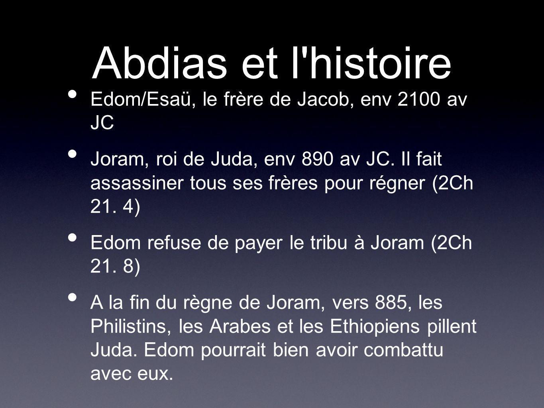 Abdias et l histoire Edom/Esaü, le frère de Jacob, env 2100 av JC