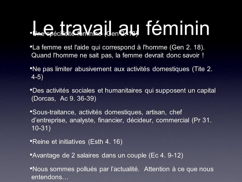 Le travail au féminin Une spécificité féminine (Gen 2. 18)