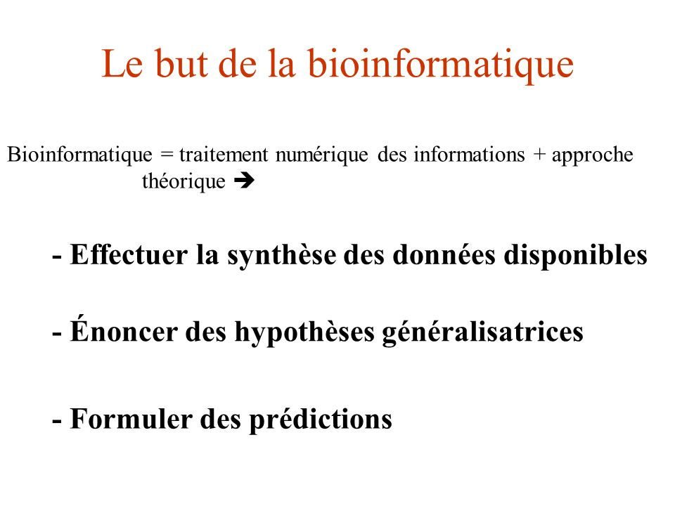 Le but de la bioinformatique