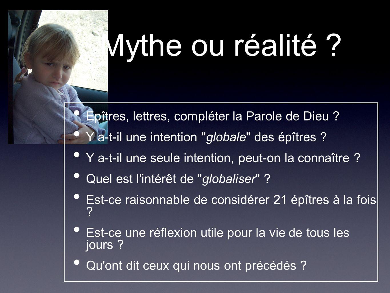 Mythe ou réalité Epîtres, lettres, compléter la Parole de Dieu