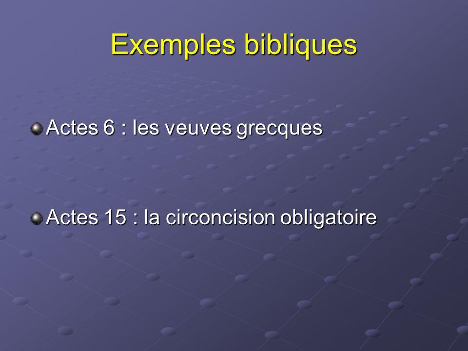 Exemples bibliques Actes 6 : les veuves grecques