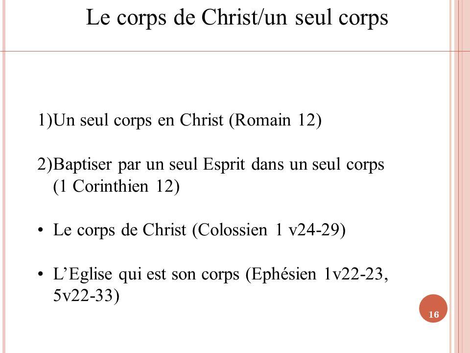 Le corps de Christ/un seul corps
