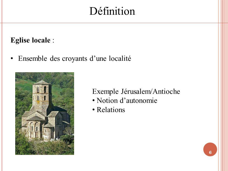 Définition Eglise locale : Ensemble des croyants d'une localité