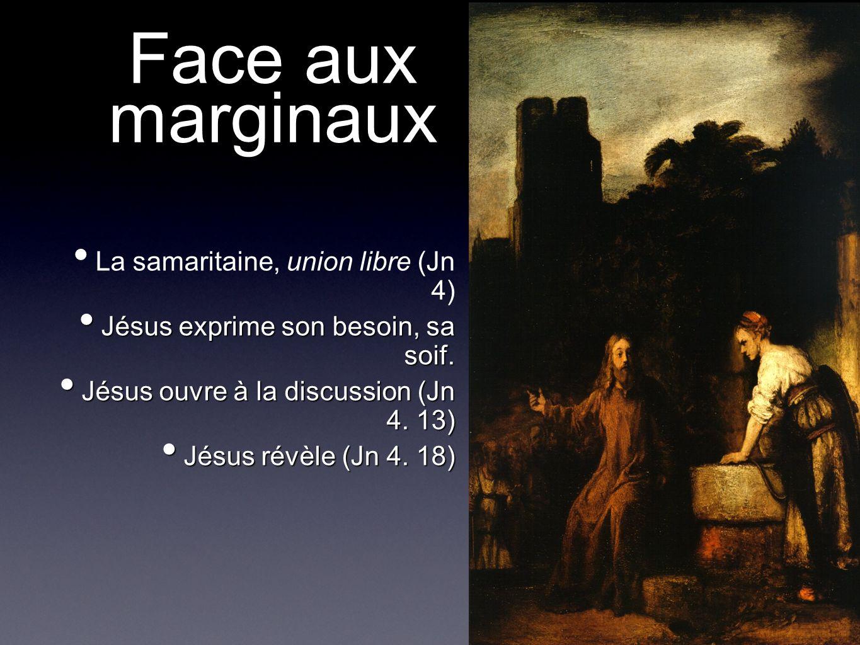 Face aux marginaux La samaritaine, union libre (Jn 4)