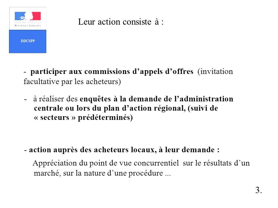 Leur action consiste à : - participer aux commissions d'appels d'offres (invitation facultative par les acheteurs)