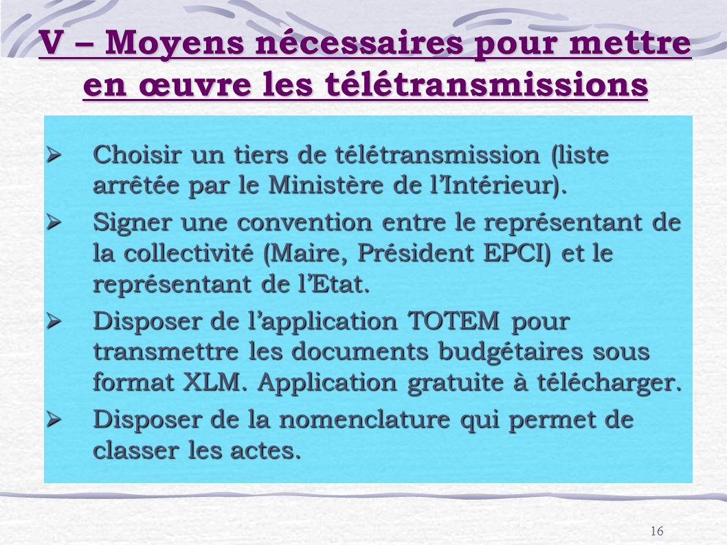 V – Moyens nécessaires pour mettre en œuvre les télétransmissions