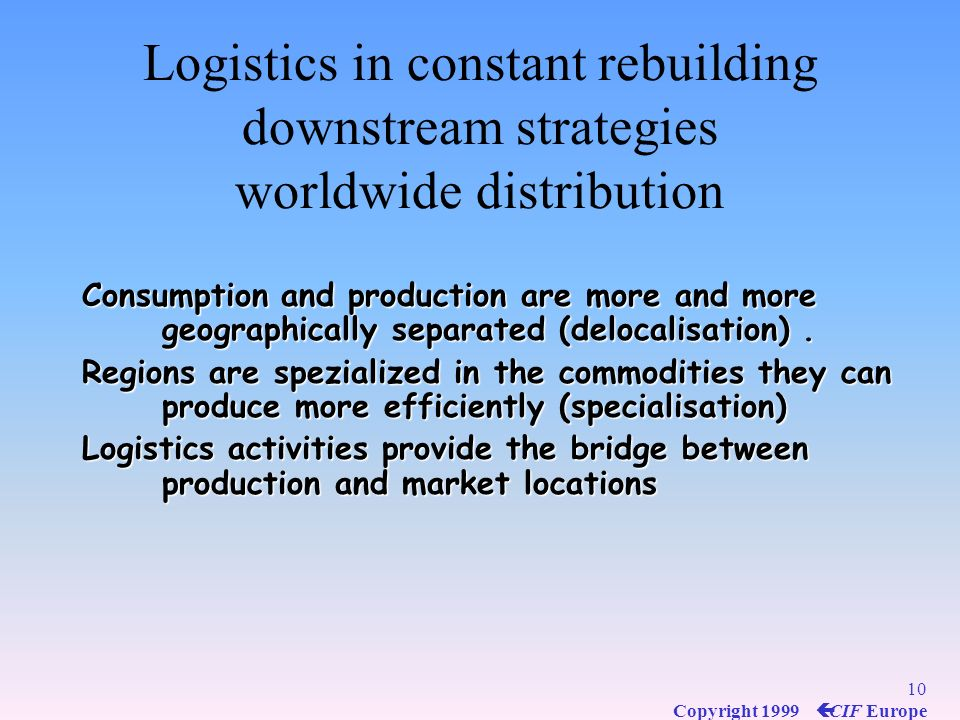 Logistics in constant rebuilding downstream strategies worldwide distribution
