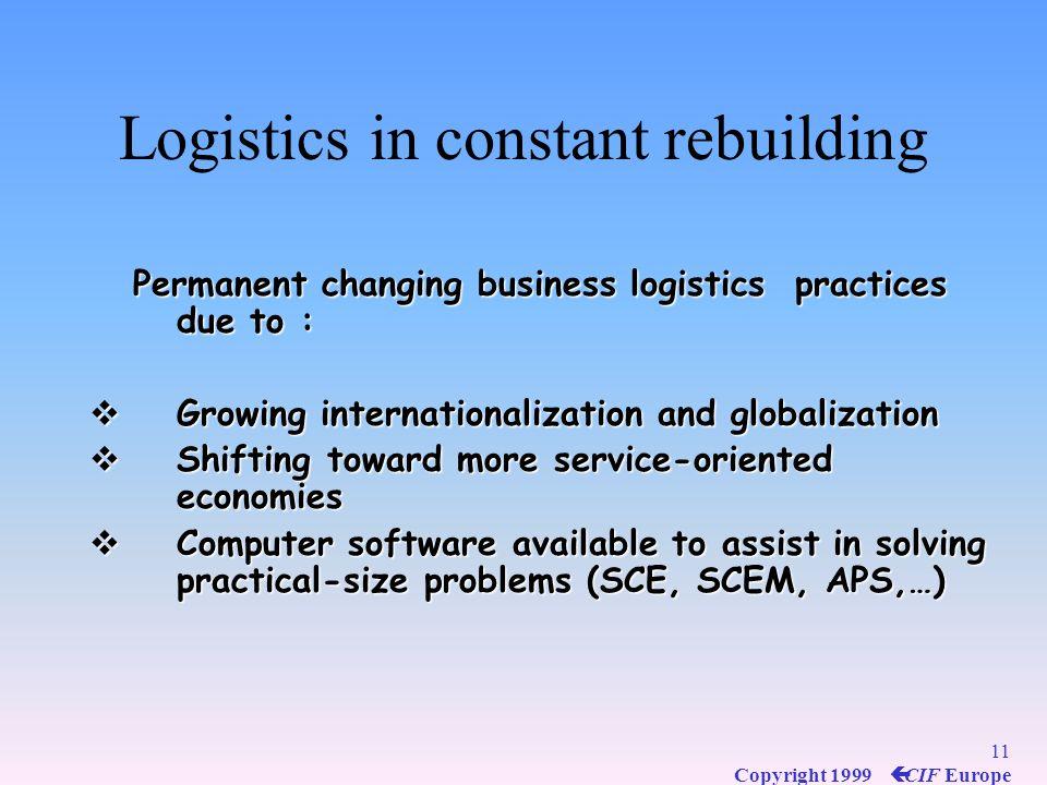 Logistics in constant rebuilding