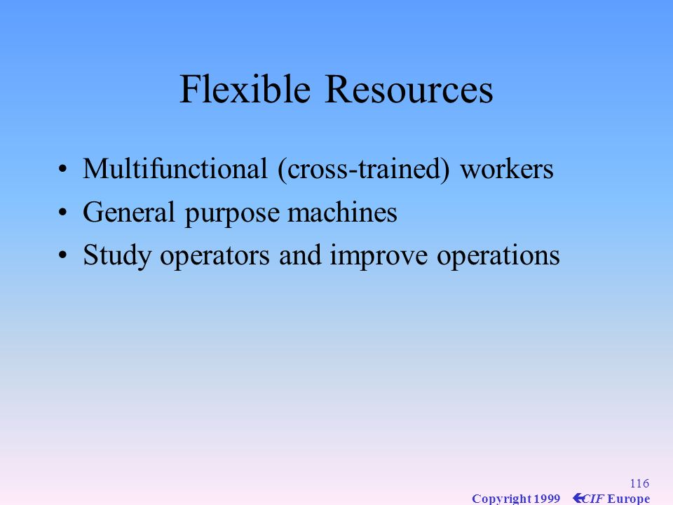 Flexible Resources Multifunctional (cross-trained) workers