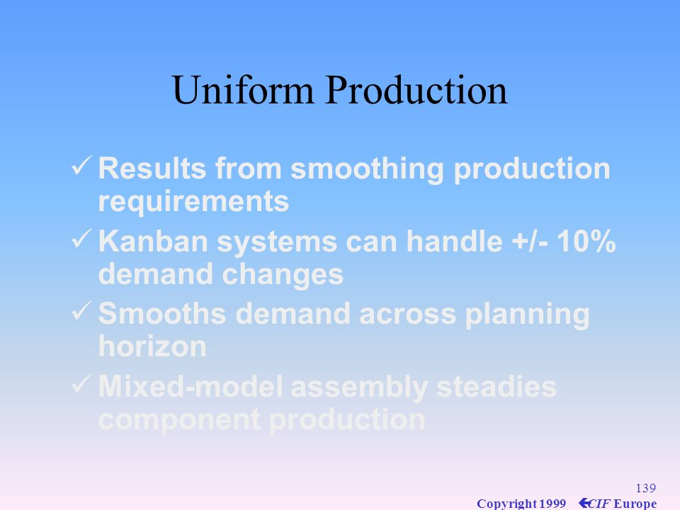 Uniform Production Results from smoothing production requirements