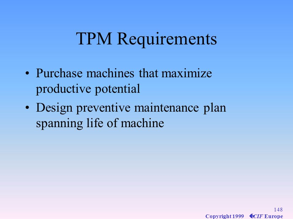 TPM Requirements Purchase machines that maximize productive potential