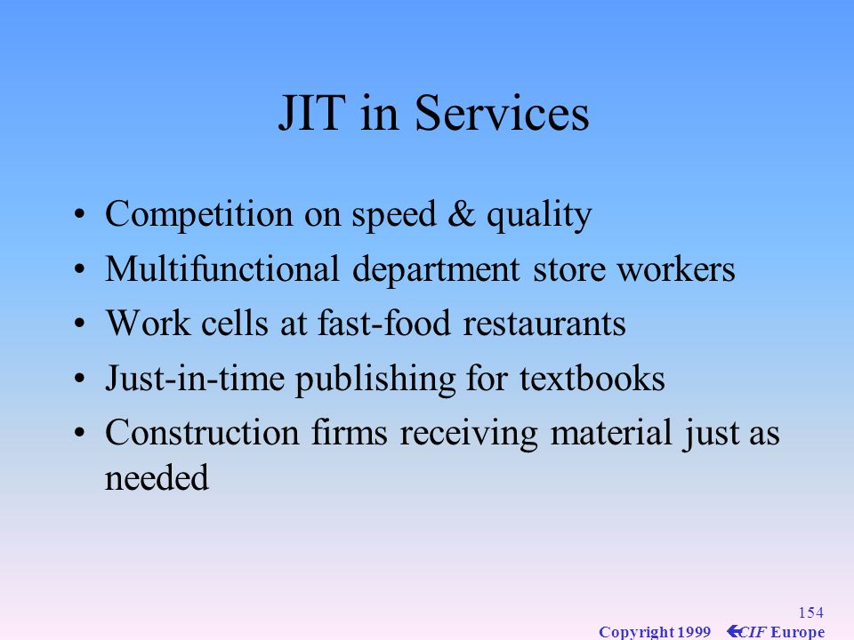JIT in Services Competition on speed & quality