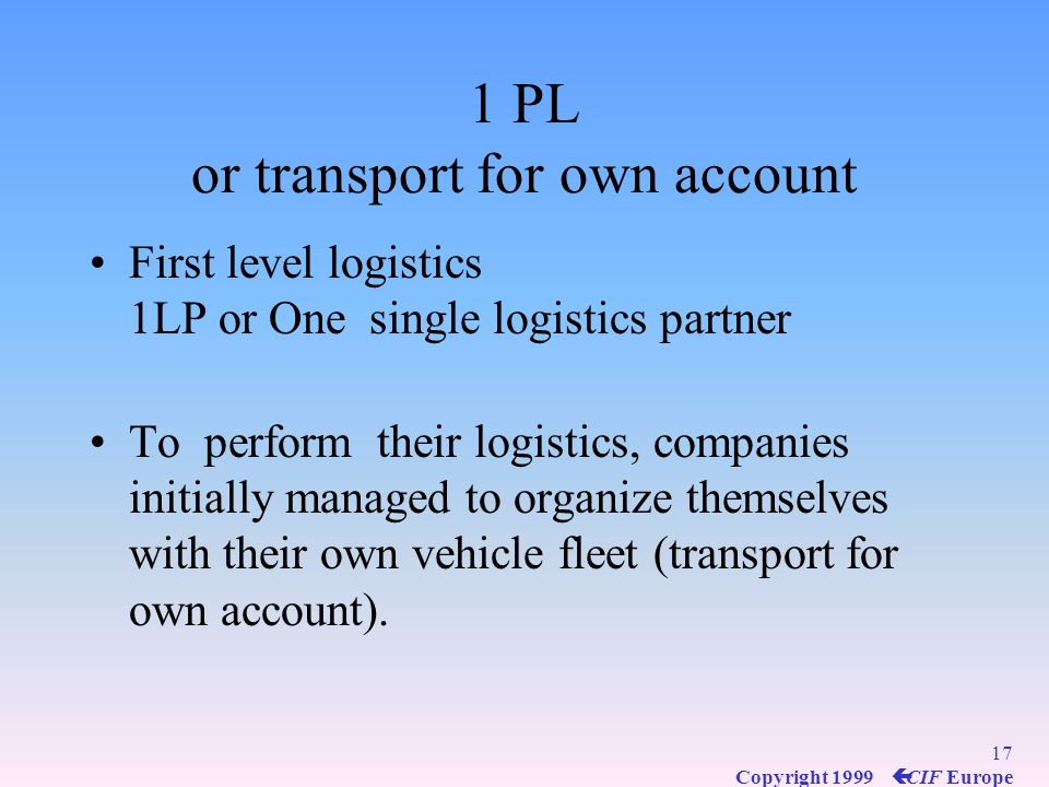 1 PL or transport for own account