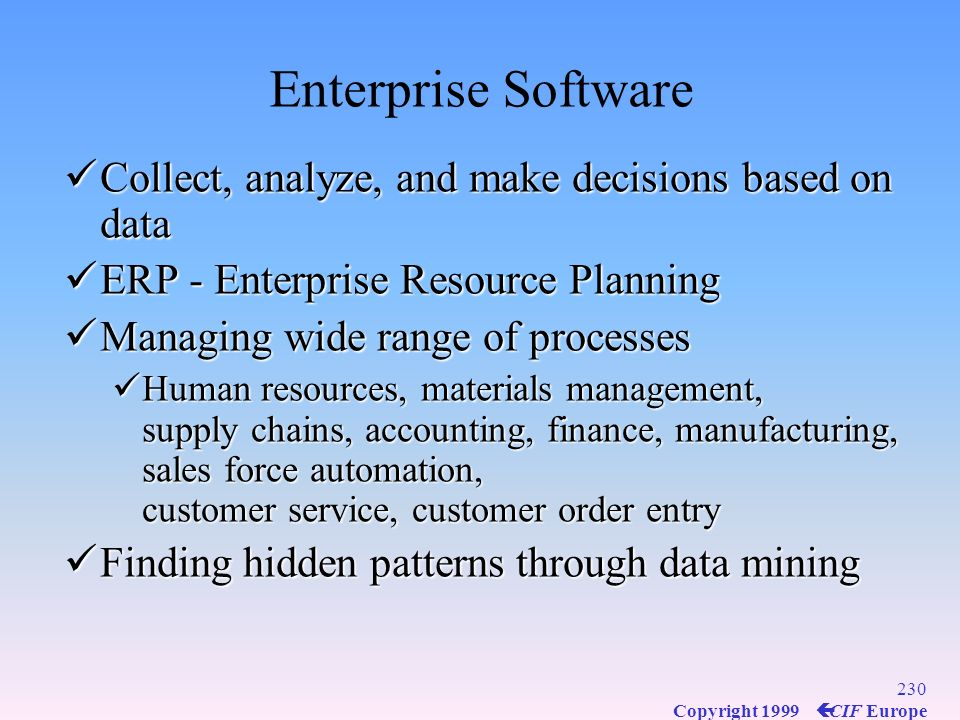 Enterprise Software Collect, analyze, and make decisions based on data