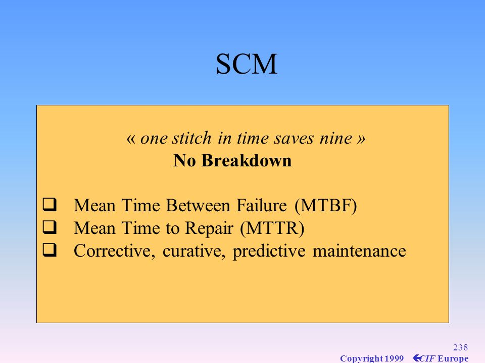 SCM « one stitch in time saves nine » No Breakdown