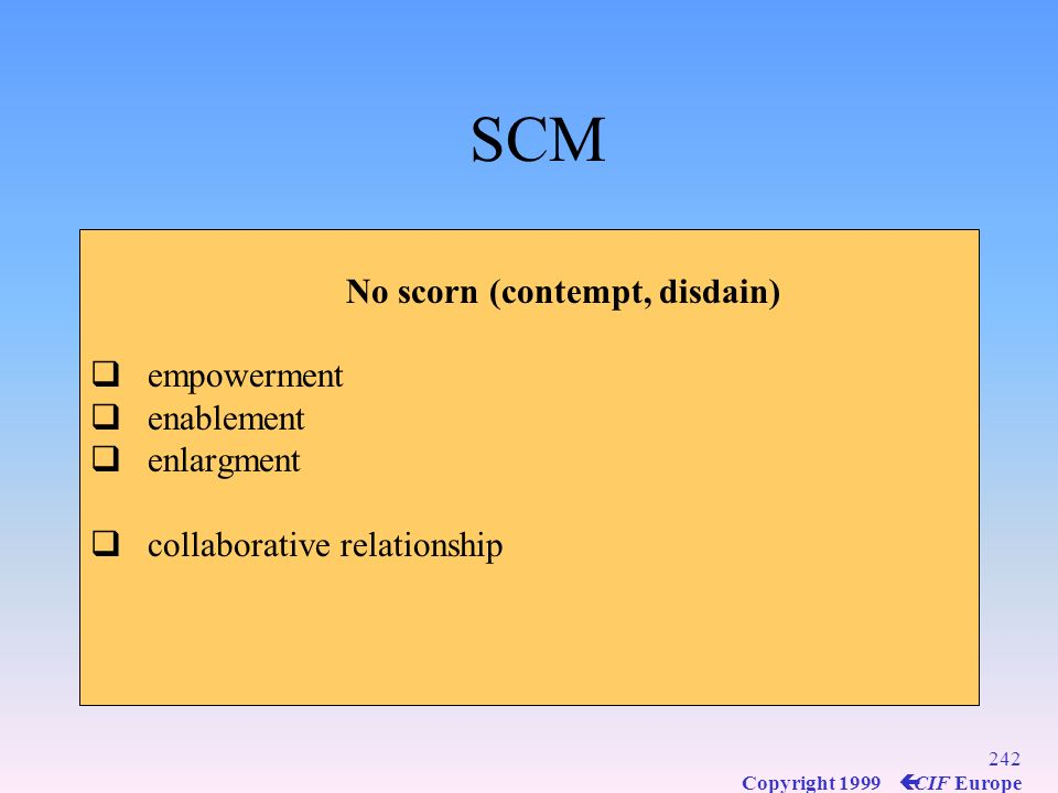 SCM No scorn (contempt, disdain) empowerment enablement enlargment