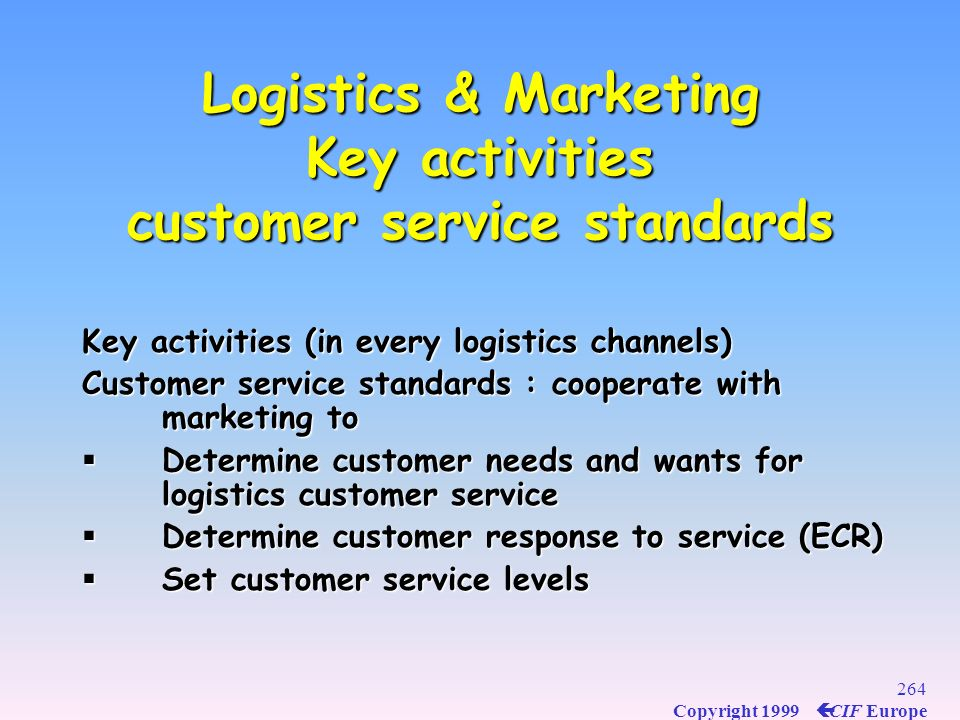 Logistics & Marketing Key activities customer service standards