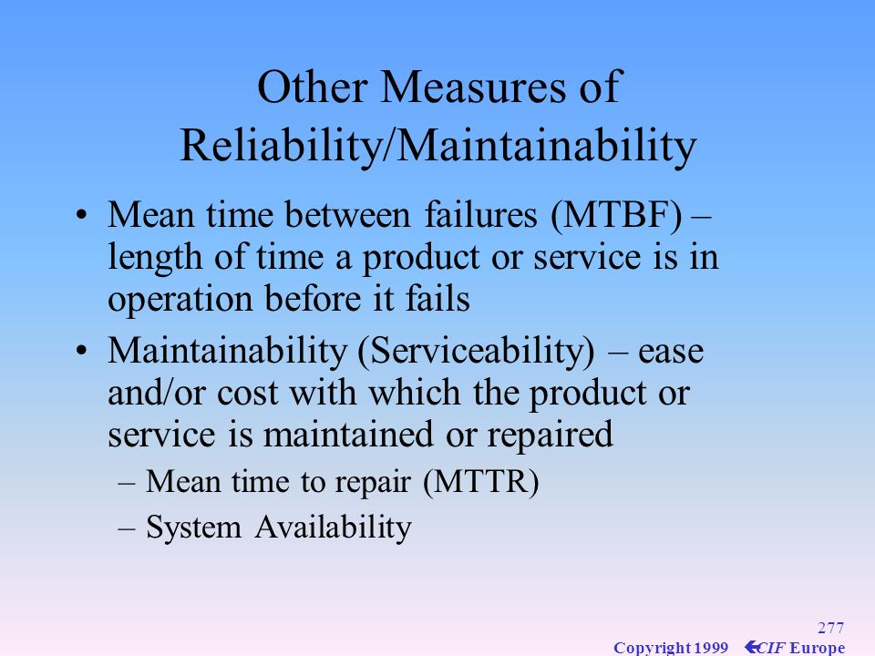 Other Measures of Reliability/Maintainability