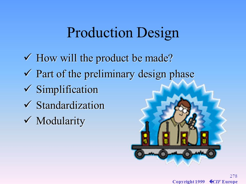 Production Design How will the product be made