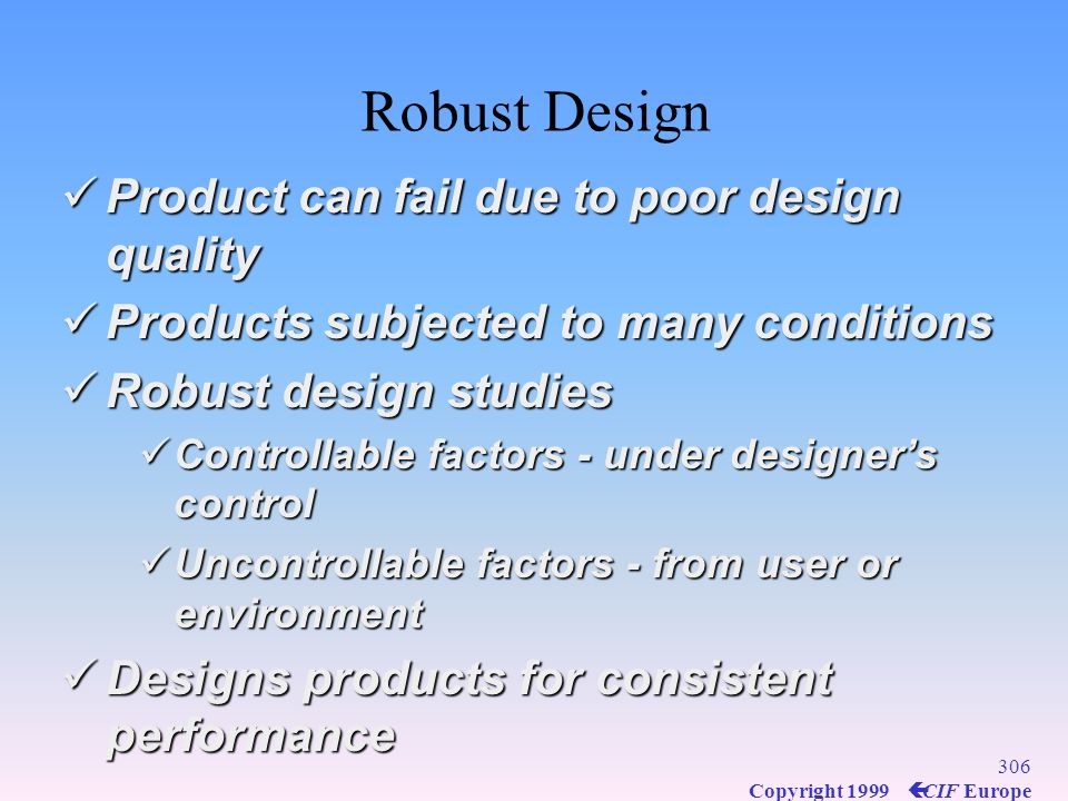 Robust Design Product can fail due to poor design quality