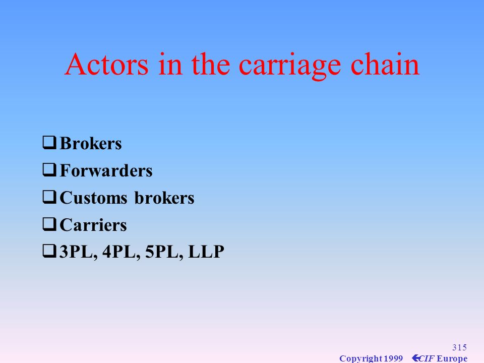 Actors in the carriage chain