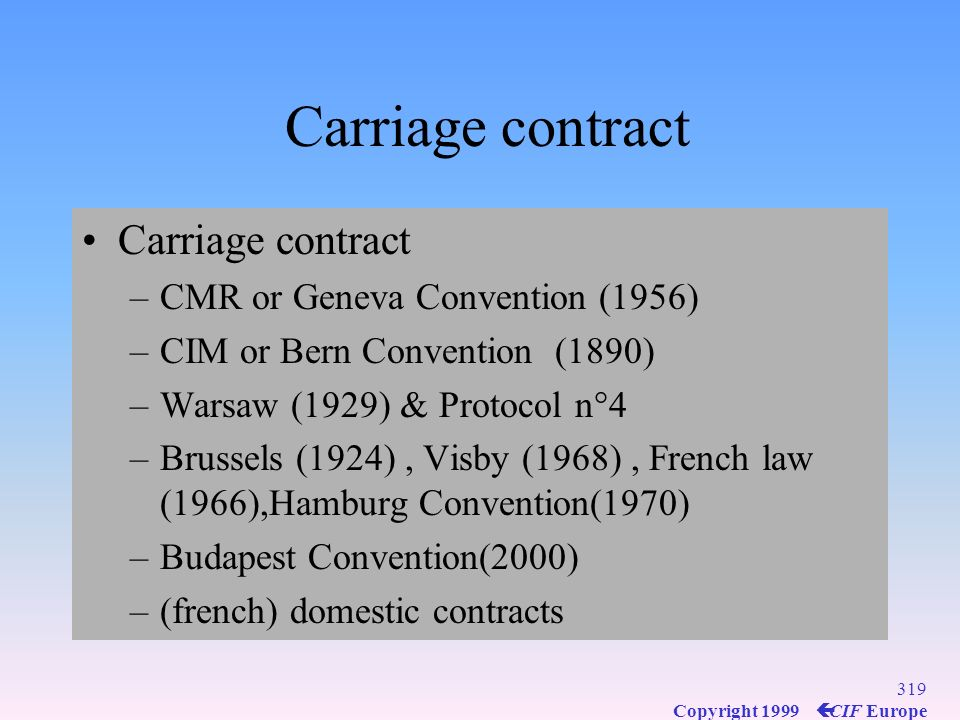 Carriage contract Carriage contract CMR or Geneva Convention (1956)