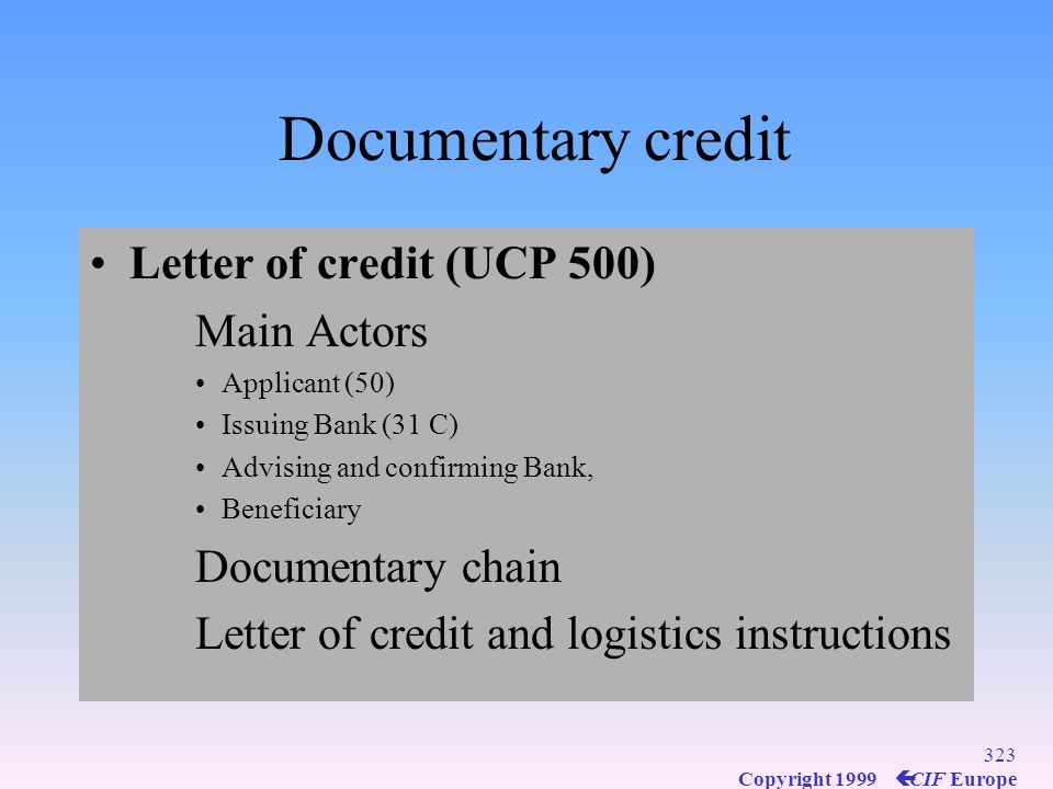 Documentary credit Letter of credit (UCP 500) Main Actors