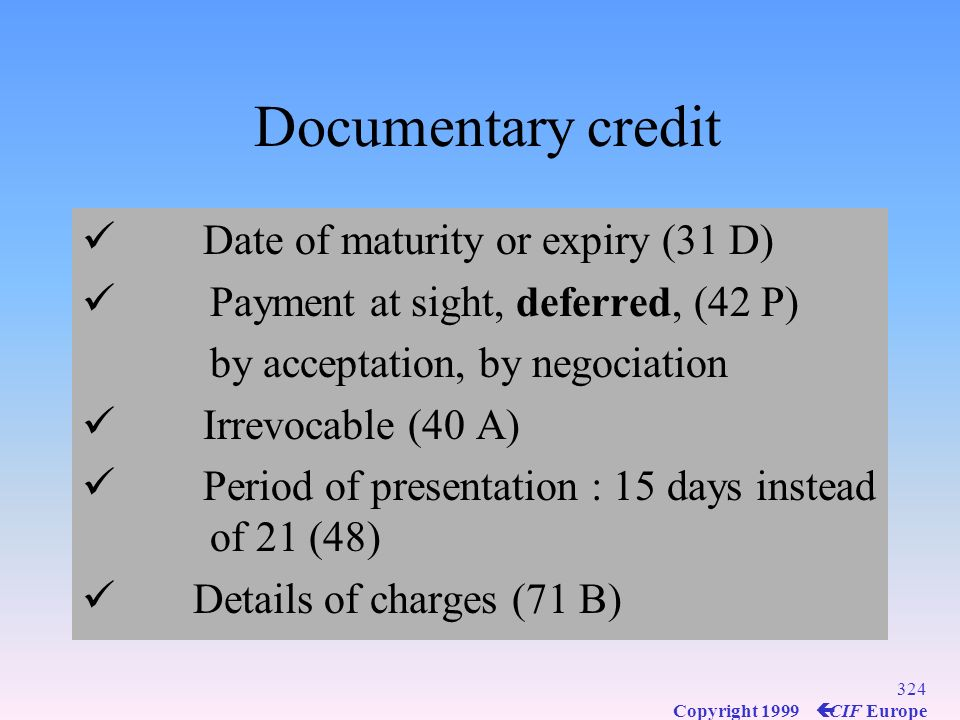 Documentary credit Date of maturity or expiry (31 D)