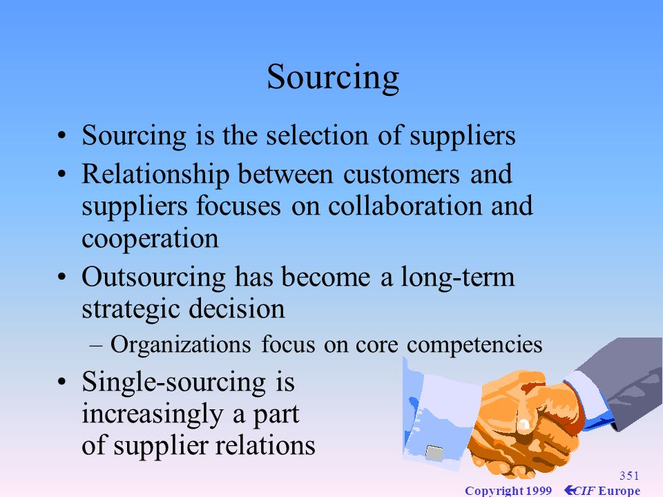 Sourcing Sourcing is the selection of suppliers