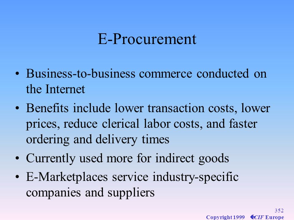 E-Procurement Business-to-business commerce conducted on the Internet