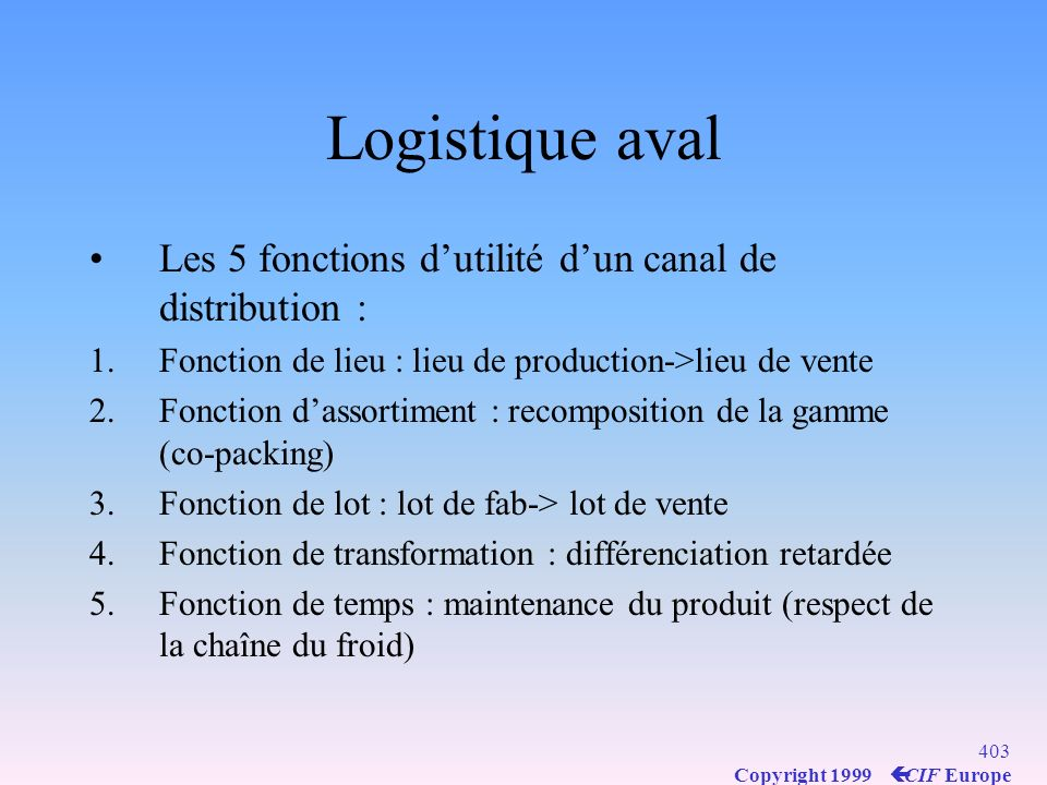 Logistique aval Les 5 fonctions d'utilité d'un canal de distribution :
