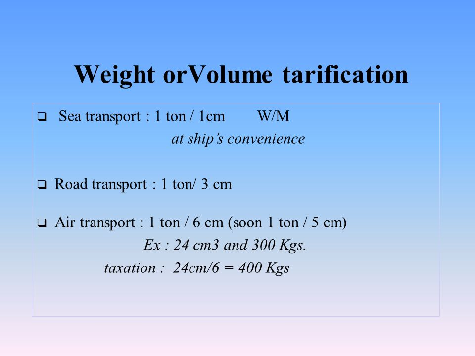Weight orVolume tarification