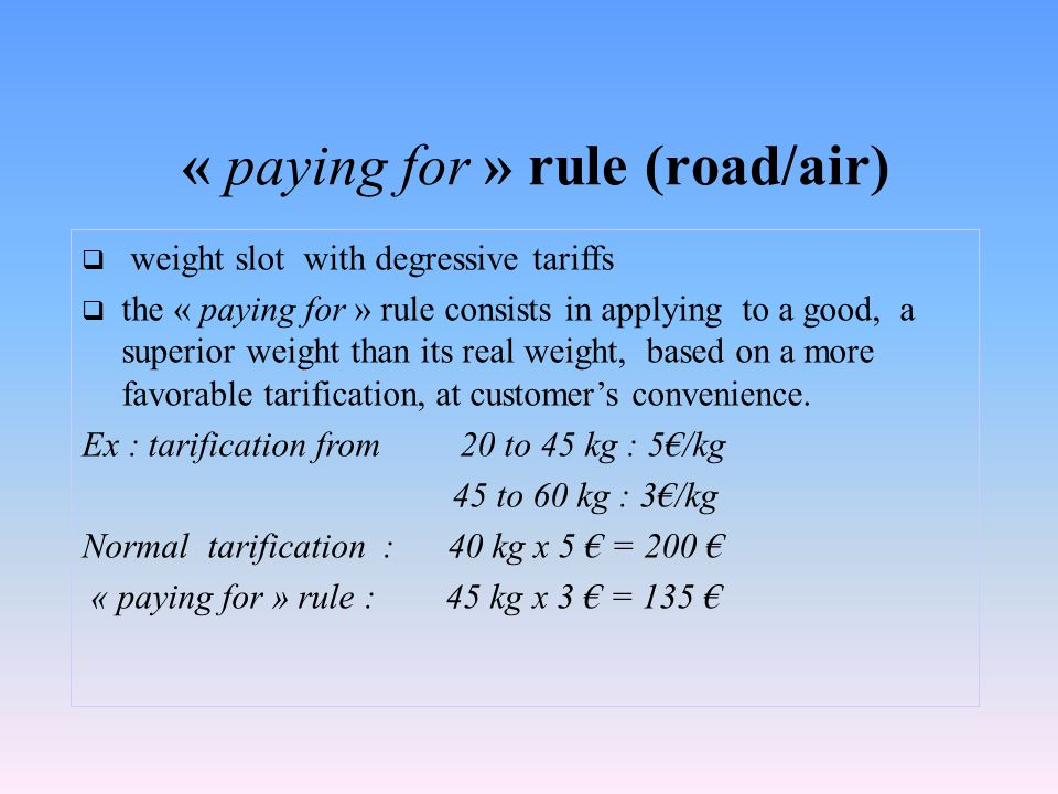 « paying for » rule (road/air)