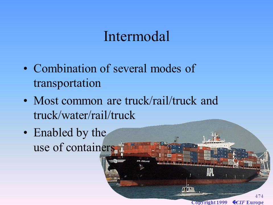 Intermodal Combination of several modes of transportation