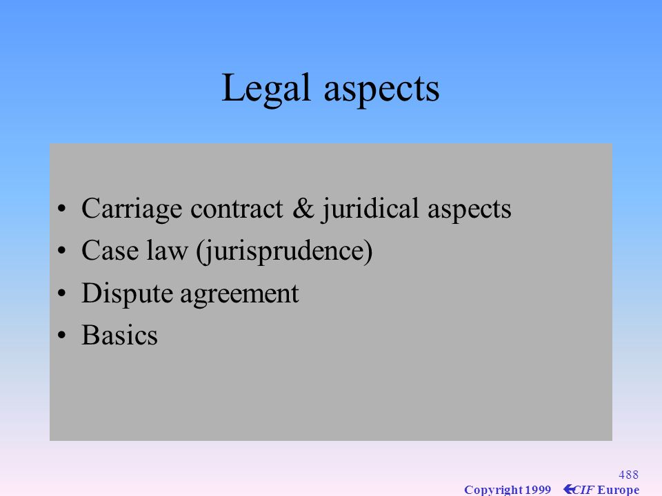Legal aspects Carriage contract & juridical aspects