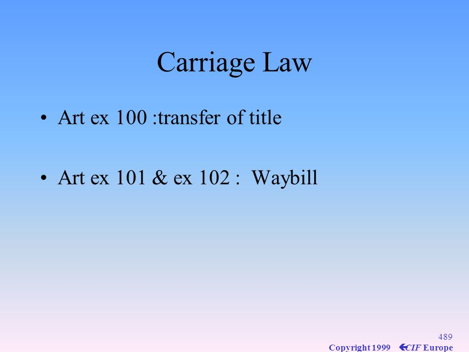 Carriage Law Art ex 100 :transfer of title