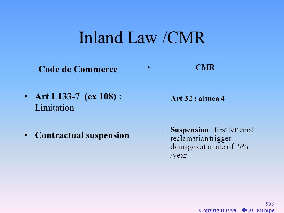 Inland Law /CMR Code de Commerce Art L133-7 (ex 108) : Limitation
