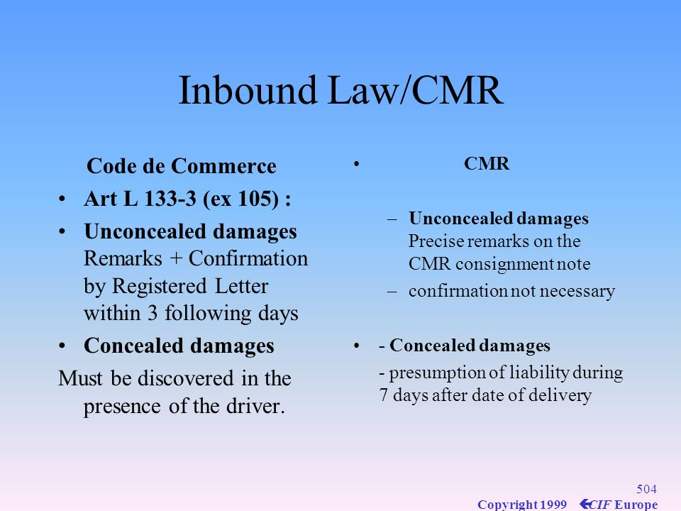 Inbound Law/CMR Code de Commerce Art L 133-3 (ex 105) :