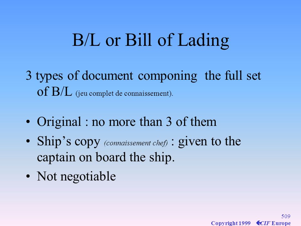 B/L or Bill of Lading 3 types of document componing the full set of B/L (jeu complet de connaissement).