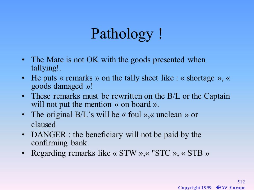 Pathology ! The Mate is not OK with the goods presented when tallying!.
