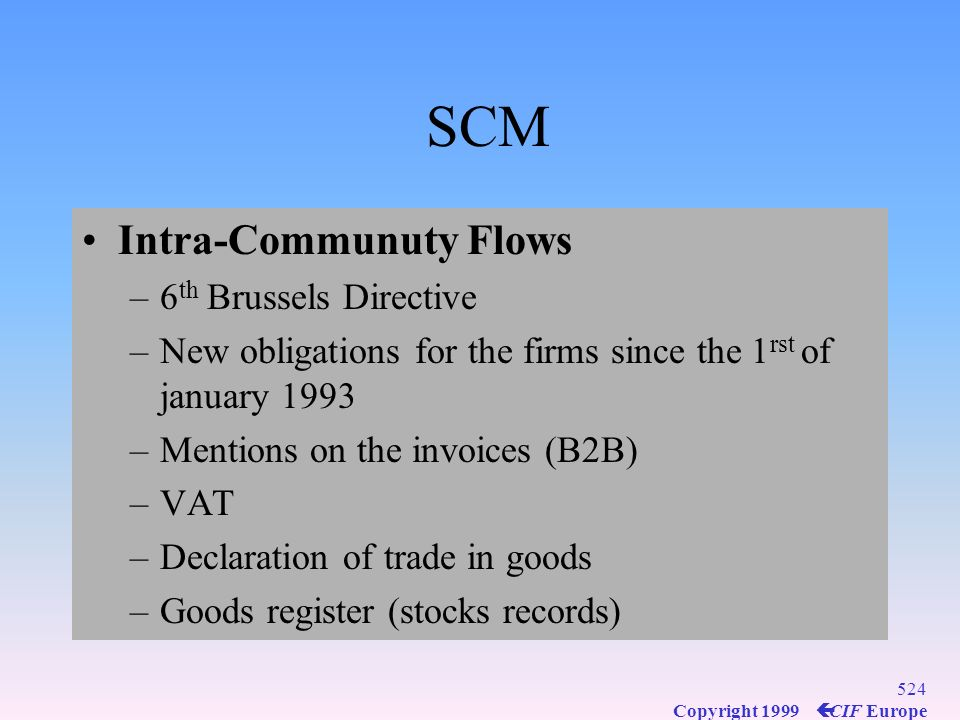 SCM Intra-Communuty Flows 6th Brussels Directive