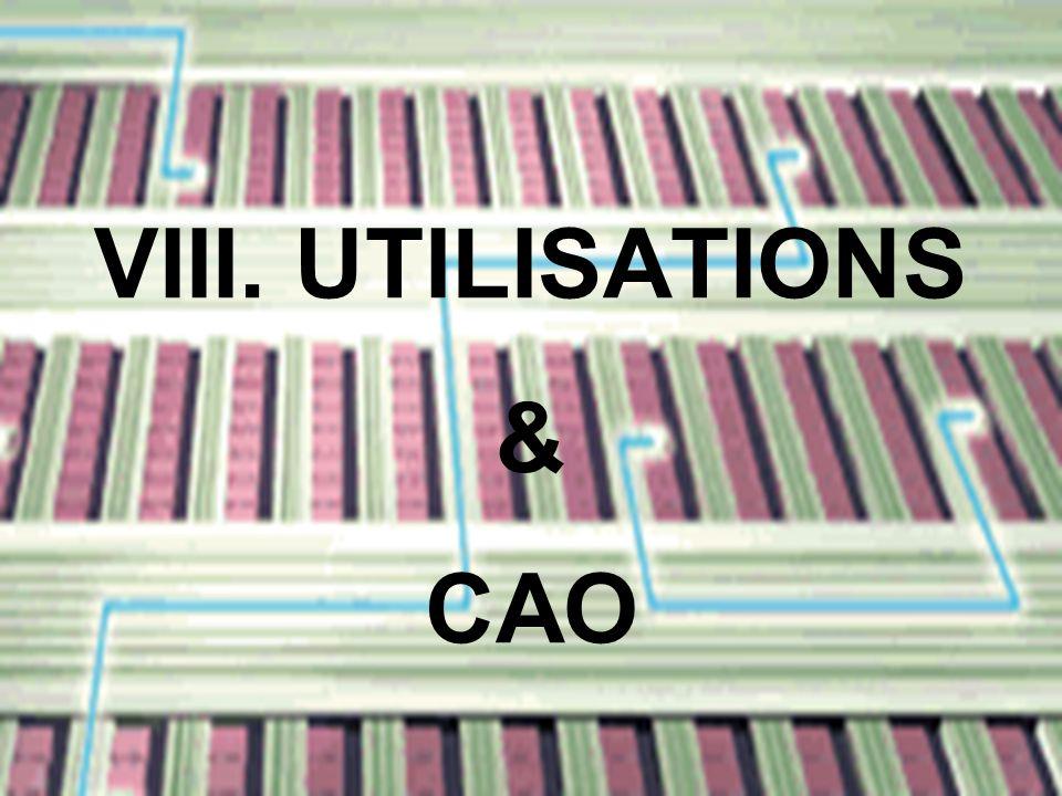 VIII. UTILISATIONS & CAO