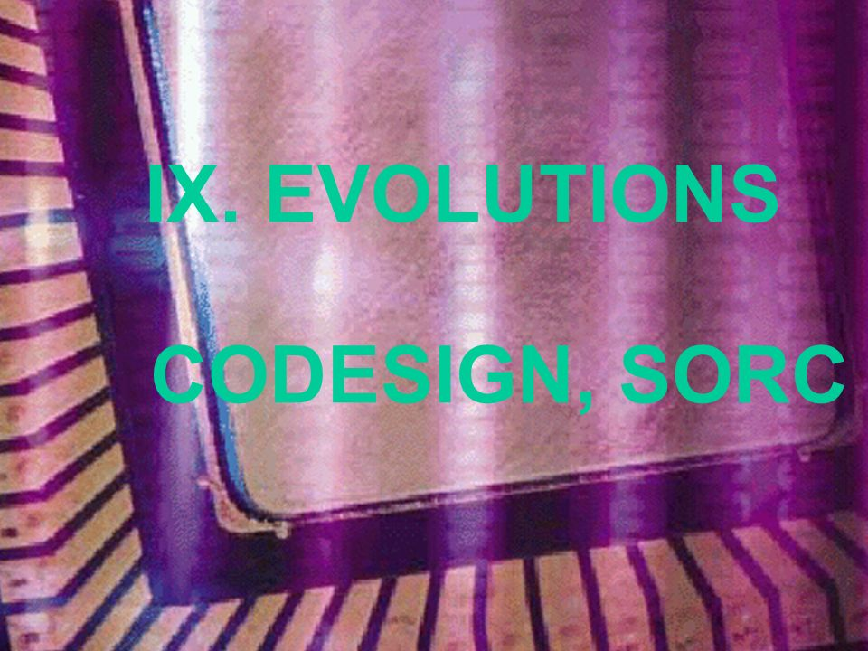 IX. EVOLUTIONS CODESIGN, SORC