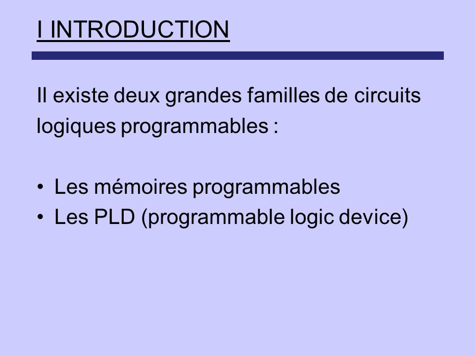 I INTRODUCTION Il existe deux grandes familles de circuits