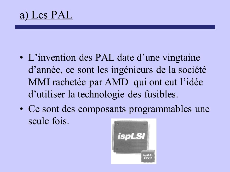 a) Les PAL