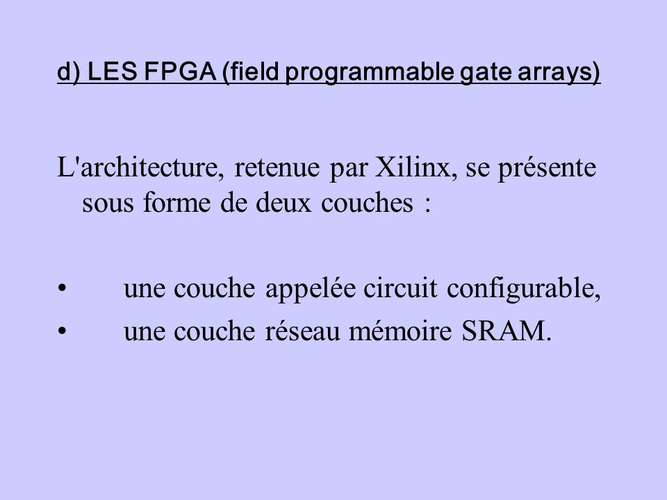 d) LES FPGA (field programmable gate arrays)
