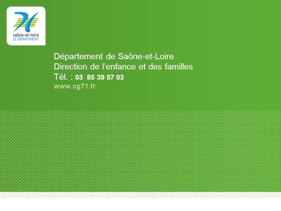 Département de Saône-et-Loire Direction de l'enfance et des familles Tél.