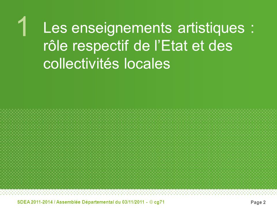 1 Les enseignements artistiques : rôle respectif de l'Etat et des collectivités locales.