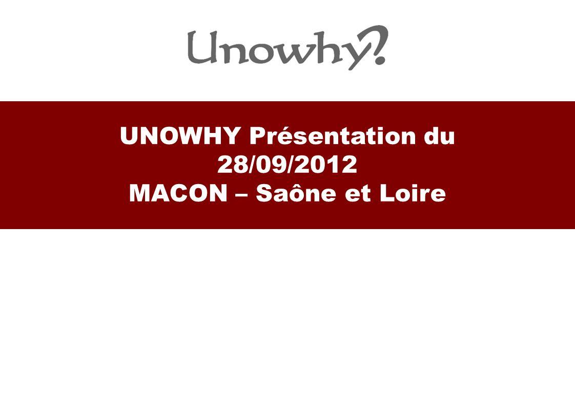 UNOWHY Présentation du 28/09/2012 MACON – Saône et Loire