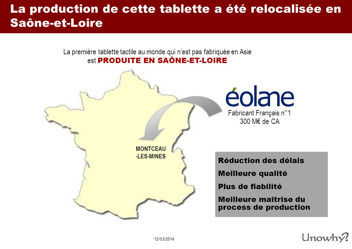 La production de cette tablette a été relocalisée en Saône-et-Loire